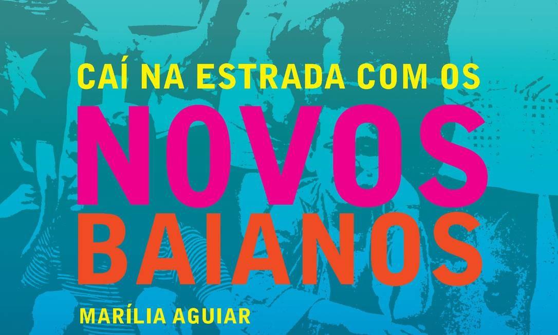 """Capa do livro """"Caí na estrada com novos baianos"""" Foto: Marília Aguiar / Ediouro & Play Livros"""