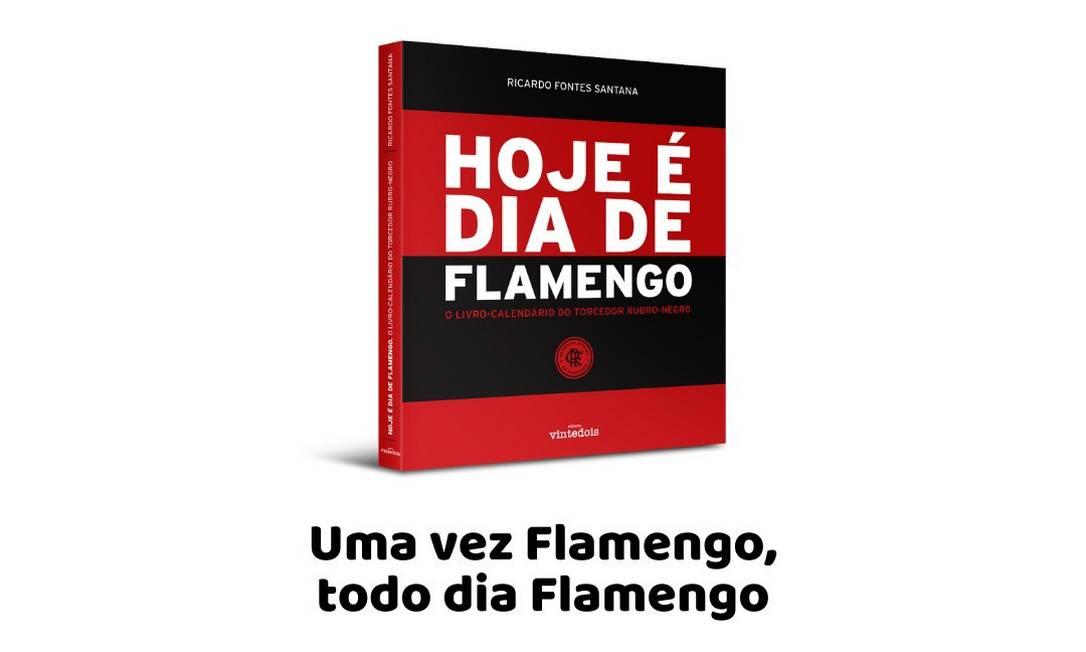 """Capa do livro """"Hoje é dia de Flamengo"""" Foto: Ricardo Fontes Santana / Editora Vintedois"""