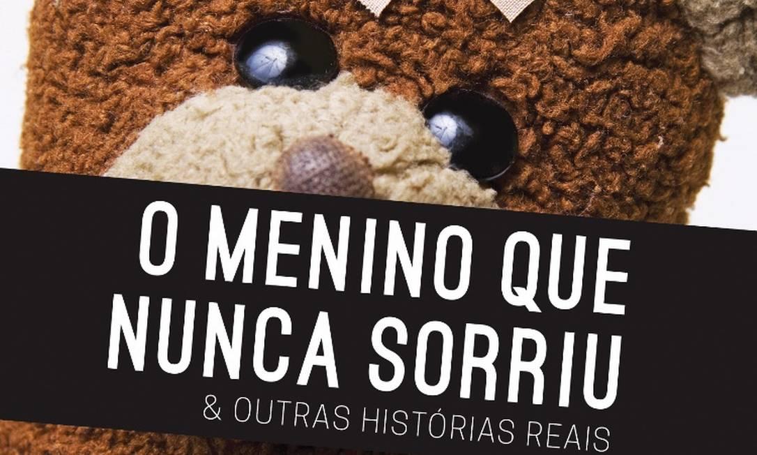 """Capa do livro """"O menino que nunca sorriu & outras histórias reais"""" Foto: Fabio Barbirato e Gabriela Dias / Máquina de Livros"""