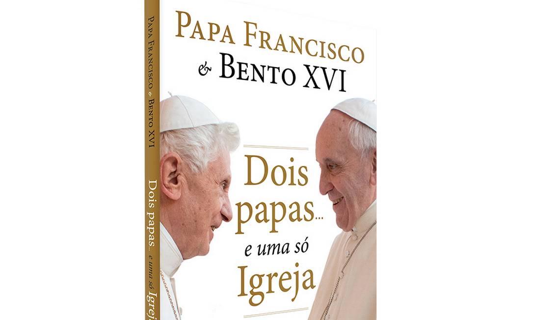 Capa do livro Dois Papas... e uma só Igreja Foto: Divulgação / Ediouro e Play Livros