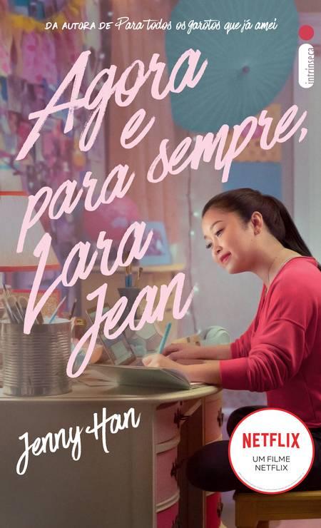 'Agora e para sempre', livro que encerra a trilogia 'Para todos os garotos que já amei', de Jenny Han Foto: Divulgação