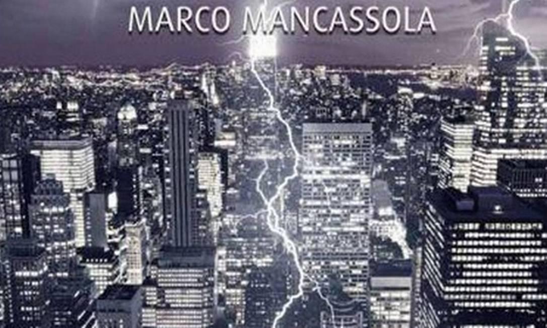 Capa do livro do italiano Marco Mancassola Foto: Divulgação