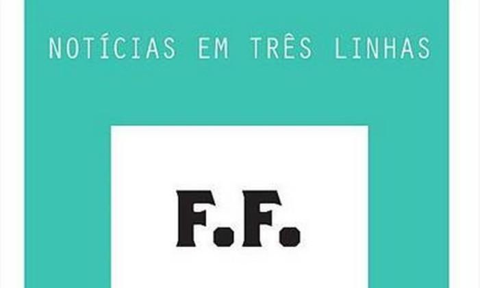 """Capa de """"Notícias em três linhas"""", de Félix Fénéon Foto: Divulgação"""