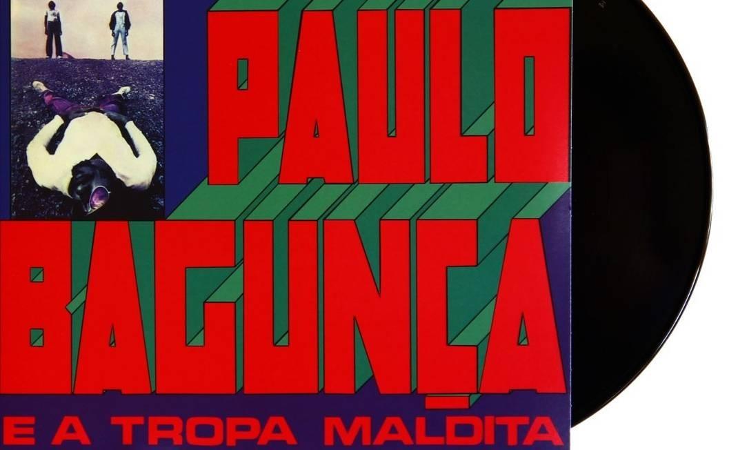 """Capa do LP """"Paulo Bagunça e a Tropa Maldita"""" Foto: Reprodução"""