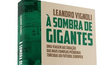 Livro de Leandro Vignoli resume circuito europeu por 10 cidades, 13 times e 15 jogos de futebol Foto: Divulgação