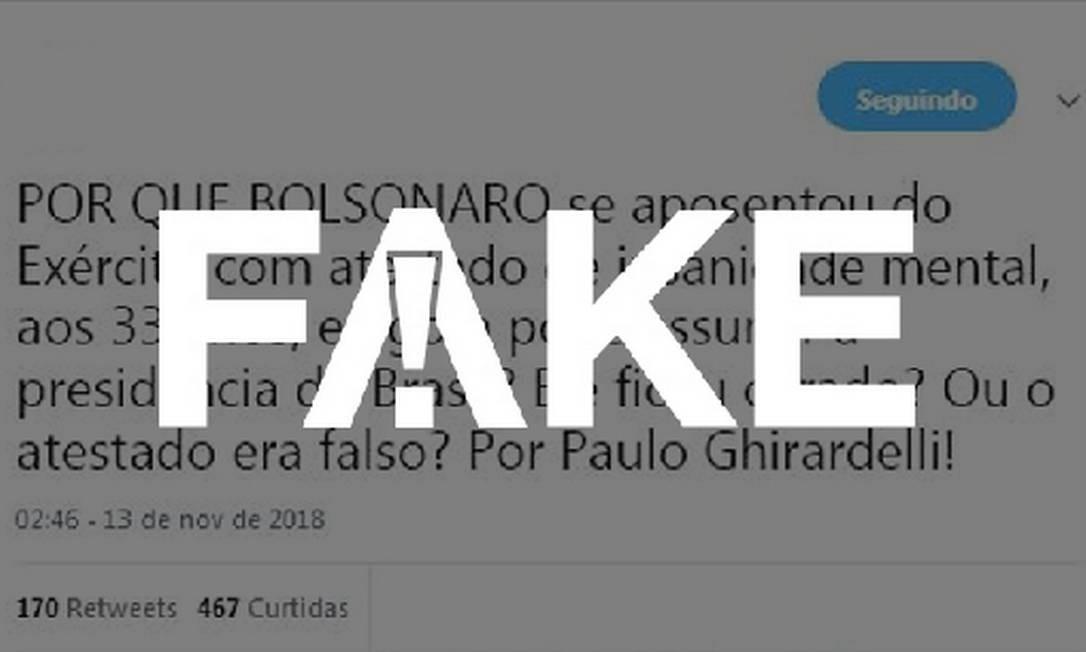Falsa mensagens diz que Bolsonaro se aposentou do Exército com atestado de insanidade mental Foto: Reprodução/Twitter