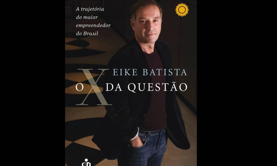 """""""O X da Questão"""": no auge da fortuna, livro sobre a trejetória profissional do empresário é publicado. A obra o apresenta como """"ícone do sucesso no mundo dos negócios"""" Foto: Reprodução"""