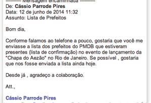 """E-mail de Cássio Parrode Pires: """"Trabalho a informação nas diversas fontes"""", disse o assessor Foto: Reprodução"""