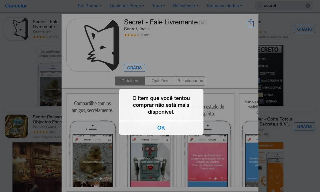 Secret: fora da App Store no Brasil Foto: Reprodução /