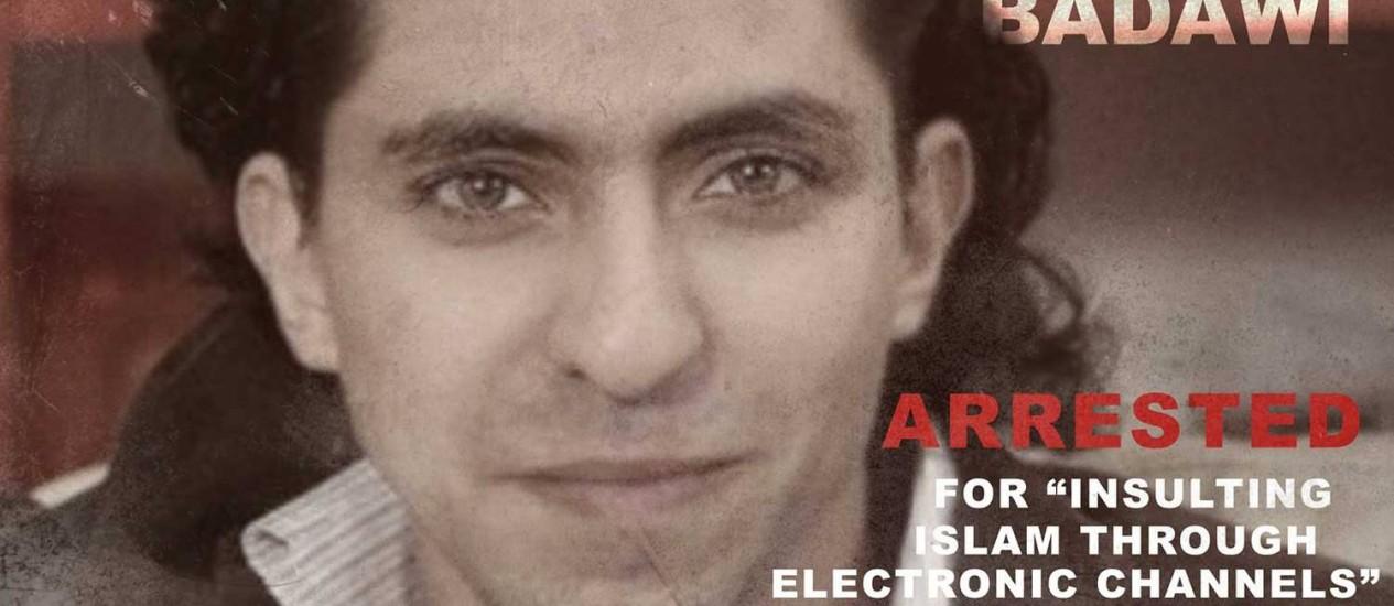 """Cartaz de ONG protesta contra pena imposta a Raif Badawi: """"Preso por 'insultar o Islã através de canais eletrônicos' Foto: Divulgação"""