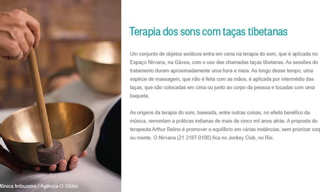 Terapia dos sons com taças tibetanas Foto: Mônica Imbuzeiro / Agência O Globo