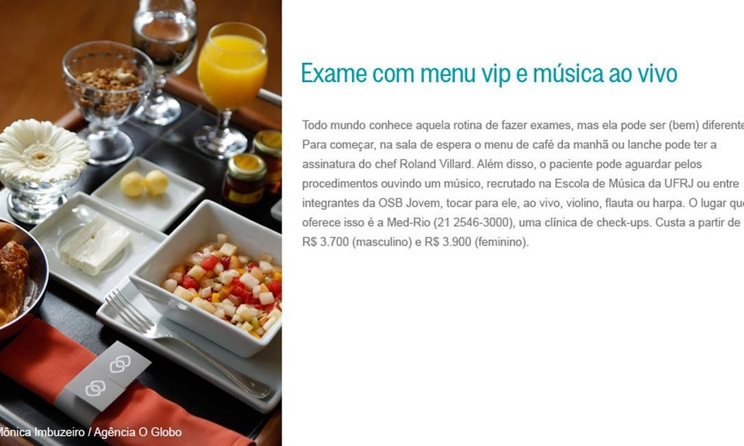 Exame com menu vip e música ao vivo Foto: Mônica Imbuzeiro / Agência O Globo