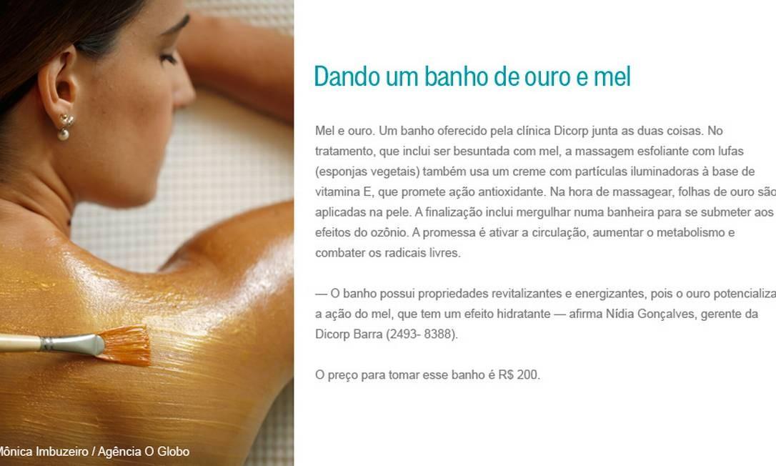 Dando um banho de ouro e mel Foto: Mônica Imbuzeiro / Agência O Globo