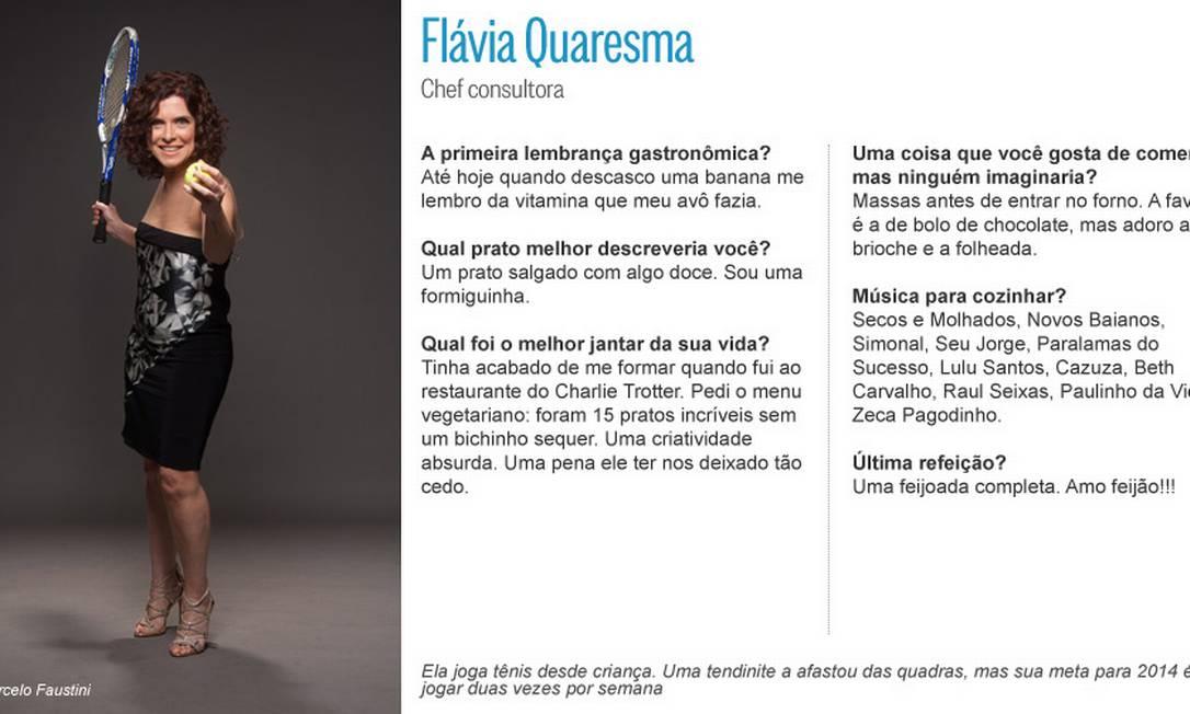 Flávia Quaresma, chef consultora: tênis é esporte favorito desde criança Editoria de Arte