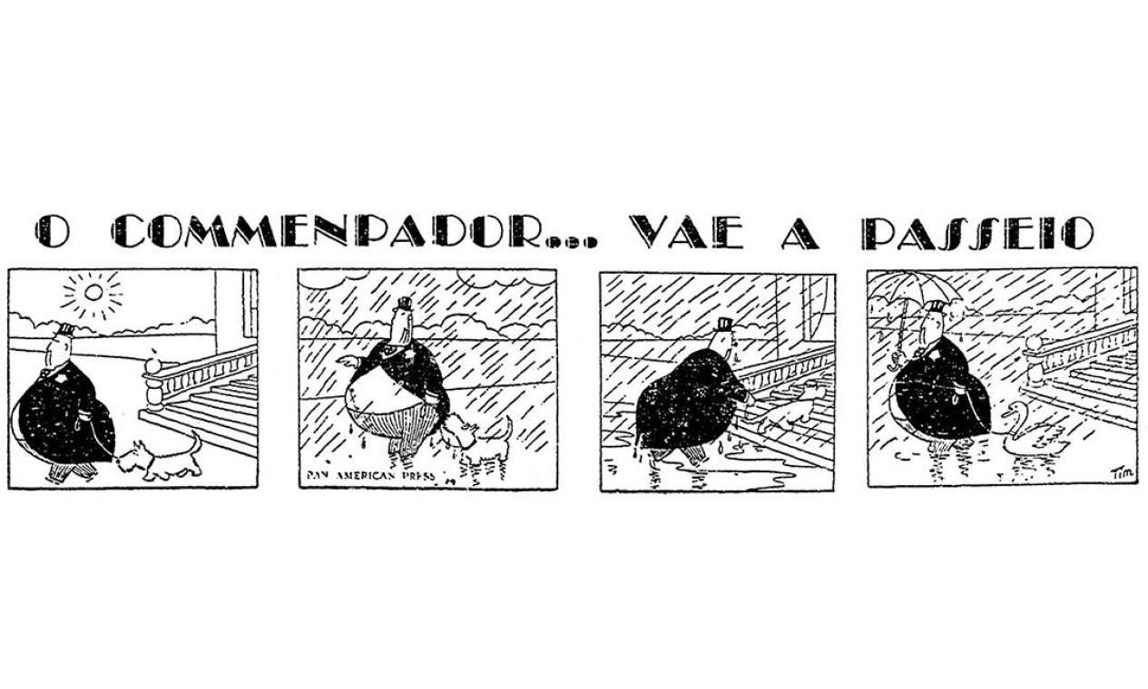 Sol e chuva. Na edição vespertina de 4 de agosto de 1937, Tim publica a primeira tirinha de humor na capa do GLOBO, apresentando seu personagem Commendador Foto: