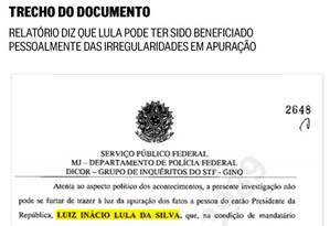 Trecho do relatório da Polícia Federal sobre o ex-presidente Lula Foto: Reprodução