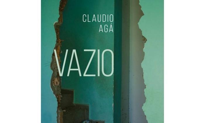 Capa de 'Vazio', de Claudio Agá Foto: Divulgação