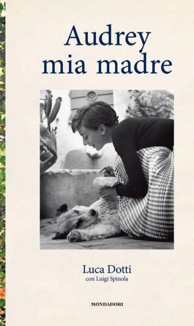 A capa do livro lançado por Luca Dotti, filho de Audrey Hepburn Audrey Hepburn Estate Collection