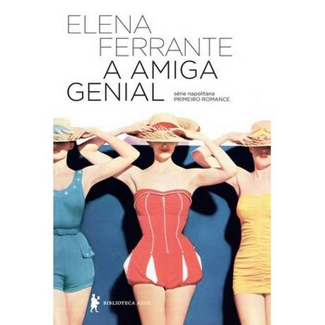 Capa de 'A amiga genial', de Elena Ferrante Foto: Reprodução