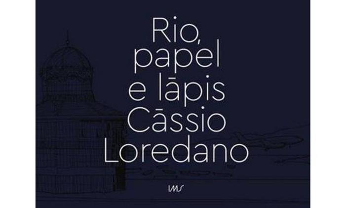 Capa do livro 'Rio, papel e lápis', de Cássio Loredano Foto: Reprodução