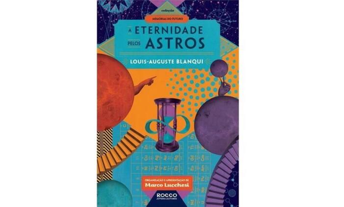 """Capa do livro """"A eternidade pelos astros"""" Foto: Divulgação"""