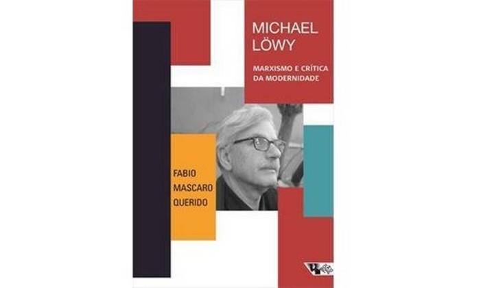 """Capa do livro """"Michael Lowy: marxismo e crítica da modernidade"""" Foto: Divulgação"""