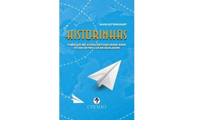 """Capa do livro """"Historinhas para ler no avião, deitado numa rede ou em qualquer outro lugar qualquer"""" Foto: Divulgação"""