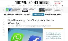 """""""Juiz brasileiro bane temporariamente o WhatsApp"""", diz o WSJ Foto: Reprodução / Wall Street Journal"""
