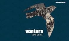 Cartaz do show 'Ventura Sinfônico' Foto: Divulgação