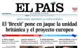 """O jornal """"El País"""" retrata a insegurança dos país europeus após a decisão britânica: 'O Brexit põe em cheque a unidade britânica e o projeto europeu'"""