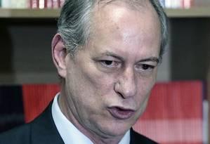 O ex-ministro Ciro Gomes Foto: Jorge William / Agência O Globo / 21-1-2016