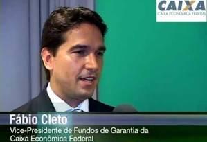 O ex-vice-presidente da Caixa Fábio Cleto Foto: Divulgação