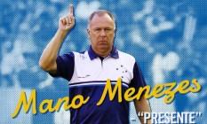 Mano Menezes é anunciado pelo Cruzeiro como novo técnico do clube Foto: Reprodução/Twitter