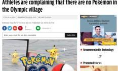 Atletas reclamam que não têm como jogar Pokémon Go! na Vila Olímpica Foto: Reprodução