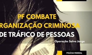 Operação da Polícia Federal contra tráfico de pessoas Foto: Divulgação