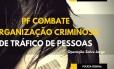 Operação da Polícia Federal contra tráfico de pessoas