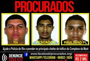 Líderes do tráfico do Complexo da Maré conhecidos como TH, Pescador e Paulinho PL estão sendo procurados pela polícia Foto: Reprodução