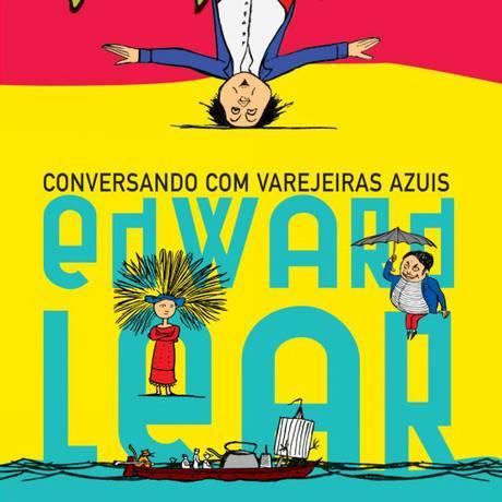 Capa do livro Conversando com varejeiras, de Edward Lear (SC) Foto: Reprodução