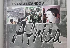 Candidato do PRB a prefeitura do Rio escreveu livro sobre o trabalho da Igreja Universal na África Foto: Reprodução