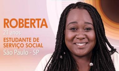 Roberta, de 21 anos Foto: Divulgação