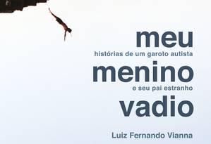 """Capa do livro """"Meu menino vadio"""", de Luiz Fernando Vianna Foto: Divulgação/Intrínseca"""