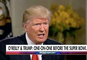 Trump, em entrevista a Bill O'Reilly Foto: Reprodução / Agência O GLOBO