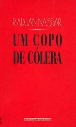 Livro 'Um copo de cólera', de Raduan Nassar Foto: Reprodução
