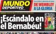 Capa do Mundo Deportivo chama classificação do Real de 'escândalo no Bernabéu'