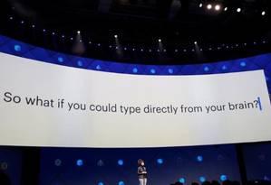 Apresentação do Facebook: 'E se você pudesse digitar diretamente de seu cérebro?' Foto: Stephen Lam/Reuters