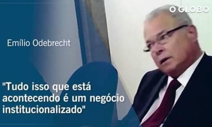 Delação do empresário Emílio Odebrecht Foto: Reprodução
