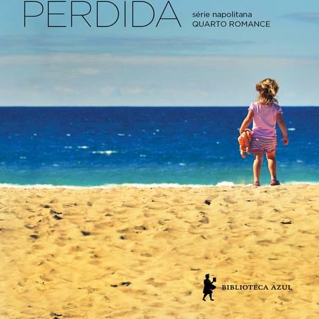 'História da menina perdida', de Elena Ferrante Foto: Divulgação