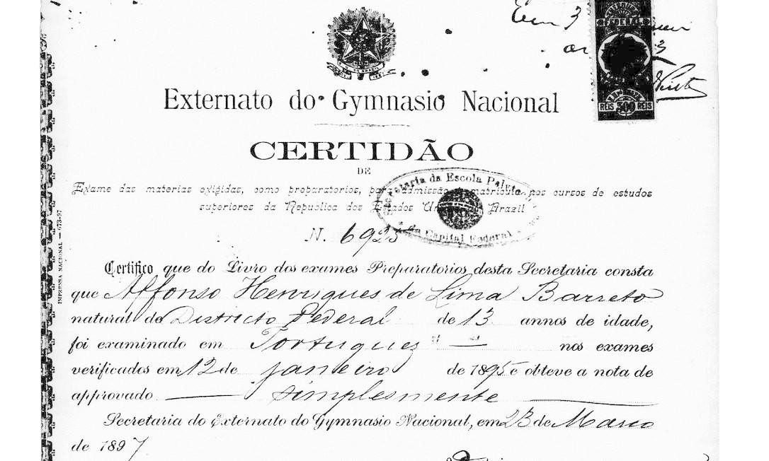 Certidão de que Lima Barreto concluiu o preparatório para ingresso no curso superior, na Escola Politécnica, emitido pelo Ginásio Nacional, como era chamado o Colégio Pedro II Foto: Acervo da Fundação Biblioteca Nacional / Divulgação