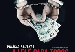 Detalhe do cartaz de 'Polícia Federal - A lei é para todos' Foto: Divulgação