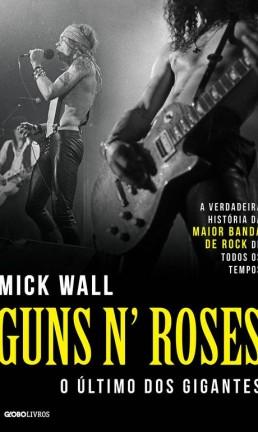 'Guns N' Roses: O último dos gigantes' (Globo) Foto: Divulgação